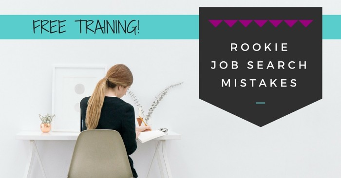 10 Rookie Job Search Mistakes