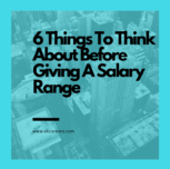 6 Things To Think About Before Giving A Salary Range