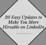 20 Easy Updates To Make You More Hireable On LinkedIn