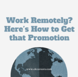 Work Remotely? Here's How to Get that Promotion