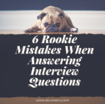6 Rookie Mistakes When Answering Interview Questions
