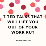 7 TED Talks That Will Lift You Out of Your Work Rut