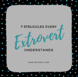 7 Struggles Every Extrovert Understands