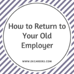 How to Return to Your Old Employer