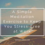 A Simple Meditation Exercise to Keep You Stress-Free at Work