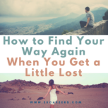 How To Find Your Way Again When You Get a Little Lost