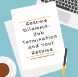 Resume Dilemma: Job Termination and Your Resume