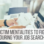 6 Victim Mentalities to Fight During Your Job Search