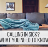 Calling in Sick? What you need to know